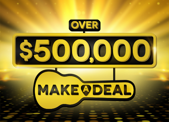 Over $500,000 Make A Deal